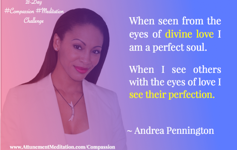 Day 11: With the eyes of love we see perfection ~ Andrea Pennington