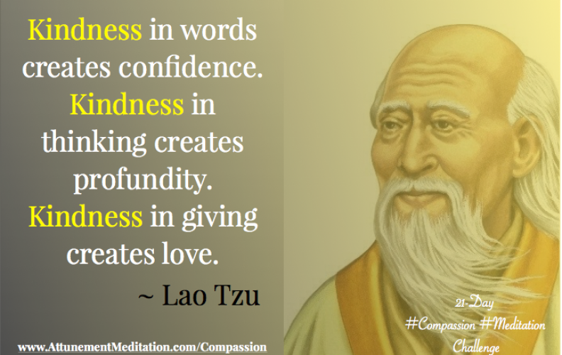 Day 21: Kindness creates confidence, profundity & love ~ Lao Tzu