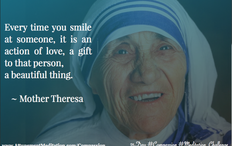 Day 19: Every time you smile it is an action of love ~ Mother Theresa