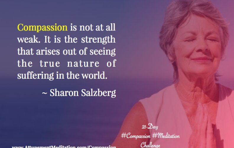 Day 2: Compassion is not at all weak ~ Sharon Salzberg